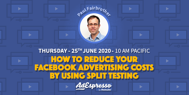 AdEspresso Webinar 25th June 2020