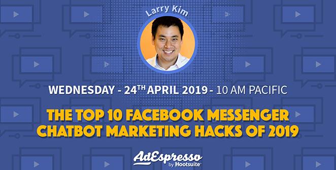 The Top 10 Facebook Messenger Chatbot Marketing Hacks of 2019